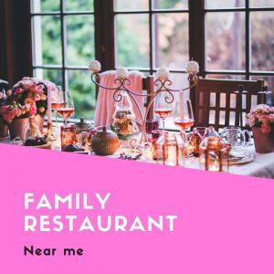 Family restaurant near me